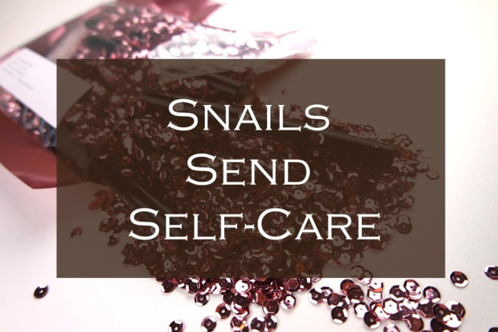 snails send self care